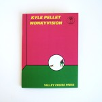 Wonkyvision: A Delightful Look into the Strange World of Kyle Pellet