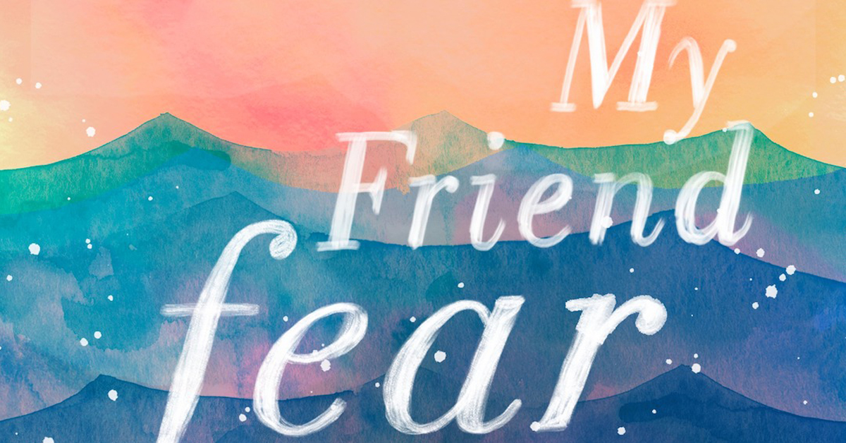 Embrace the Unknown With My Friend Fear by Meera Lee Patel